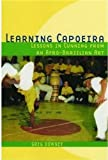 img - for By Greg Downey Learning Capoeira: Lessons in Cunning from an Afro-Brazilian Art book / textbook / text book