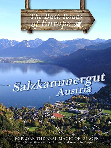 Back Roads of Europe SALZKAMMERGUT AUSTRIA on Amazon Prime Video UK