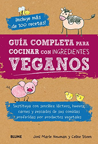 guia-completa-para-cocinar-con-ingredientes-veganos-sustituya-con-sencillez-lacteos-huevos-carnes-y-