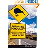 Importing Democracy: A Quest For The American Dream (In New Zealand)