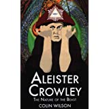 "Aleister Crowley: The Nature of the Beastvon ""Colin Wilson"""