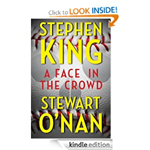 Kindle Daily Book Deal: A Face in the Crowd, by Stephen King, Stewart O'Nan. Publisher: Scribner (August 21, 2012)