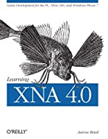 Learning XNA 4.0: Game Development for the PC, Xbox 360, and Windows Phone 7 ebook download