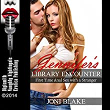 Jennifer's Library Encounter: First Time Anal Sex with a Stranger (       UNABRIDGED) by Joni Blake Narrated by Layla Dawn