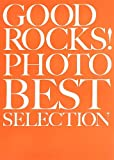 GOOD ROCKS!(グッド・ロックス) PHOTO BEST SELECTION