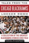 Tales from the Chicago Blackhawks Loc...