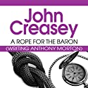 A Rope for the Baron: The Baron Series, Book 13 Audiobook by John Creasey Narrated by Carl Prekopp