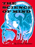 The Science of Mind (with a cautionary note form the Editor)