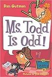 My Weird School #12: Ms. Todd Is Odd! (My Weird School series)