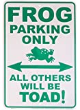 Frog Parking Only - All Others Will Be Toad - Metal Parking Sign
