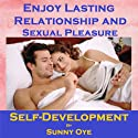 Enjoy Lasting Relationship and Sexual Pleasure: This Will Soul-Tie You Two Together Forever  by Sunny Oye Narrated by Therapeutick