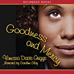 Goodness and Mercy (       UNABRIDGED) by Vanessa Davis Griggs Narrated by Caroline Clay