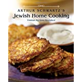 Arthur Schwartz's Jewish Home Cooking: Yiddish Recipes Revisited ~ Arthur Schwartz