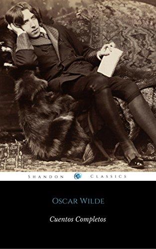 Cuentos Completos De Oscar Wilde (Con Notas) (ShandonPress)