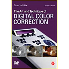 The Art and Technique of Digital Color Correction, 2nd Edition