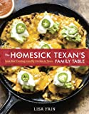 The Homesick Texans Family Table: Lone Star Cooking from My Kitchen to Yours