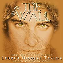 The Wall: The Woodlands, Book 2 (       UNABRIDGED) by Lauren Nicolle Taylor Narrated by Jessica Mann