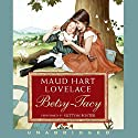 Betsy-Tacy Audiobook by Maud Hart Lovelace Narrated by Sutton Foster