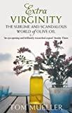 img - for Extra Virginity: The Sublime and Scandalous World of Olive Oil by Tom Mueller (2013-01-01) book / textbook / text book