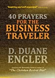 img - for 40 Prayers for the Business Traveler (40 Prayers Series 1) book / textbook / text book