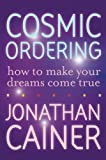 img - for Cosmic Ordering: How to Make Your Dreams Come True book / textbook / text book