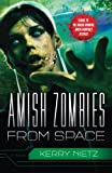 Amish Zombies from Space by Kerry Nietz