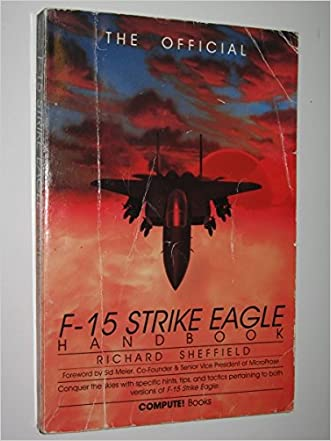 The Official F-15 Strike Eagle Handbook