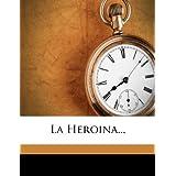 La Heroina...