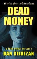 Dead Money: A Jolly Lomax Mystery