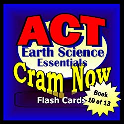 ACT Prep Test EARTH SCIENCE ESSENTIALS Flash Cards--CRAM NOW--ACT Exam Review Book & Study Guide (ACT Cram Now 10)