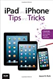 img - for iPad and iPhone Tips and Tricks (Covers iOS 6 on iPad, iPad mini, and iPhone) (2nd Edition) book / textbook / text book
