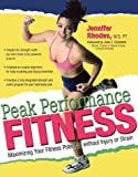 img - for Peak Performance Fitness: Maximising Your Fitness Potential without Injury and Strain by Jennifer Rhodes (2001-04-01) book / textbook / text book