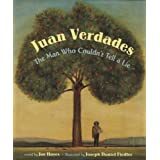 Juan Verdades: The Man Who Couldn't Tell a Lie / El hombre que no sabia mentir (English and Spanish Edition)