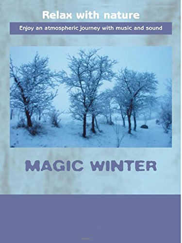 Relax With Nature - Magic Winter