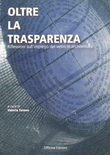 Oltre la trasparenza impressioni sull 39 impiego del vetro for Libri sull architettura