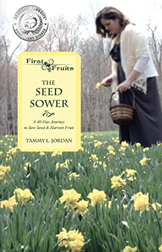 the-seed-sower-a-40-day-journey-to-sow-seed-harvest-fruit-english-edition