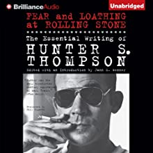 Fear and Loathing at Rolling Stone: The Essential Writing of Hunter S. Thompson (       UNABRIDGED) by Hunter S. Thompson Narrated by Phil Gigante