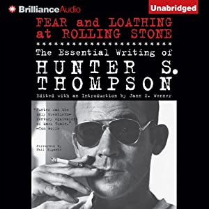 Fear and Loathing at Rolling Stone: The Essential Writing of Hunter S. Thompson | [Hunter S. Thompson]