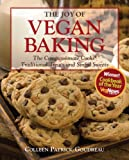 The Joy of Vegan Baking: The Compassionate Cooks Traditional Treats and Sinful Sweets