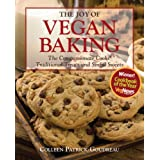 """Joy of Vegan Baking: The Compassionate Cooks' Traditional Treats and Sinful Sweetsvon """"Colleen Patrick-Goudreau"""""""