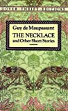 Image of [The Necklace and Other Short Stories] (By: Guy de Maupassant) [published: July, 1992]