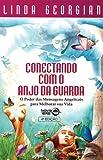 img - for CONECTANDO COM O ANJO DA GUARDA book / textbook / text book
