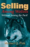 img - for Selling Among Wolves book / textbook / text book