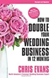 How To Double Your Wedding Business in 12 Months: The Roadmap To Success For Wedding Professionals