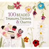 100 Beaded Treasures, Trinkets & Charms: Perfect Little Designs to Use for Gifts, Jewellery and Accessoriesby Amanda Hinson
