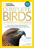 img - for National Geographic Complete Guide to the Birds of North America, 2nd Edition: Now Covering More Than 1,000 Species With the Most-Detailed Information Found in a Single Volume book / textbook / text book