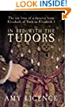 In Bed with the Tudors: The Sex Lives...