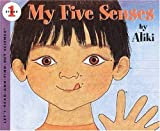 My Five Senses (Turtleback School & Library Binding Edition) (Let's-Read-And-Find-Out Science: Stage 1 (Pb)) (0808523600) by Aliki
