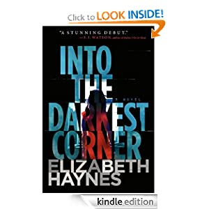 Kindle Book Bargains: Into the Darkest Corner, by Elizabeth Haynes. Publisher: Harper (June 5, 2012)