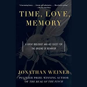 Time, Love, Memory: A Great Biologist and His Quest for the Origins of Behavior | [Jonathan Weiner]